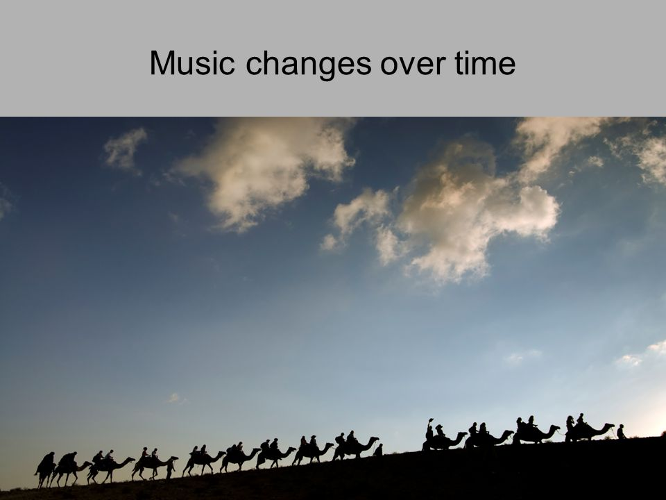 Music changes over time