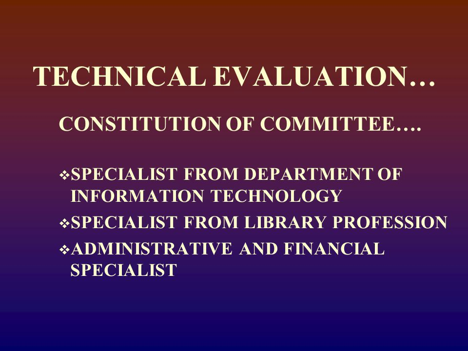 TECHNICAL EVALUATION… CONSTITUTION OF COMMITTEE….