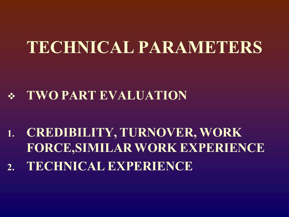 TECHNICAL PARAMETERS  TWO PART EVALUATION 1.