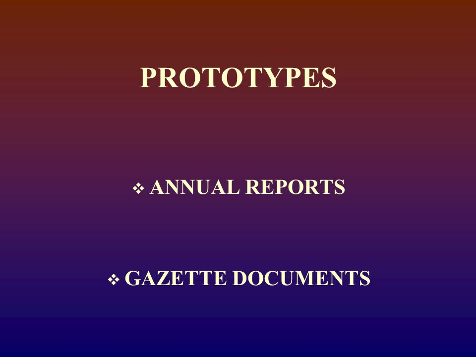 PROTOTYPES  ANNUAL REPORTS  GAZETTE DOCUMENTS