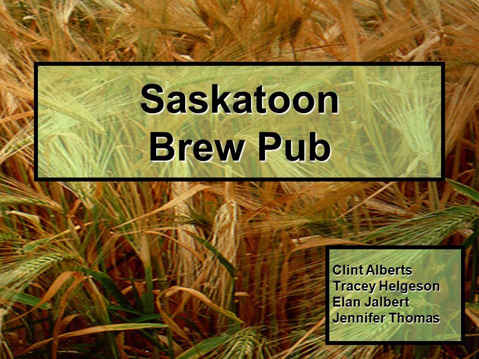 Saskatoon Brew Pub Clint Alberts Tracey Helgeson Elan Jalbert Jennifer Thomas
