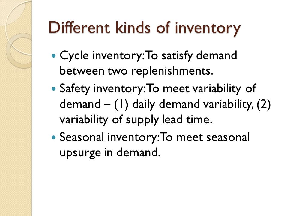 The Role of Safety Inventory in a Supply Chain Forecasts are rarely completely accurate If average demand is 1000 units per week, then half the time actual demand will be greater than 1000, and half the time actual demand will be less than 1000; what happens when actual demand is greater than 1000.