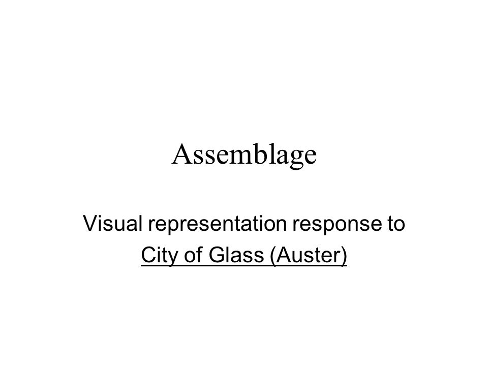 Assemblage Visual representation response to City of Glass (Auster)
