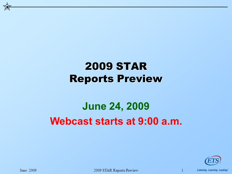 June 20092009 STAR Reports Preview1 June 24, 2009 Webcast starts at 9:00 a.m.