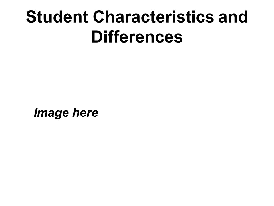 Student Characteristics and Differences Image here