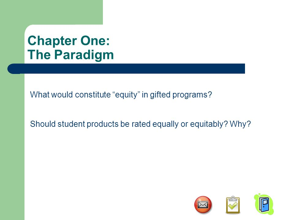 Chapter One: The Paradigm What would constitute equity in gifted programs.