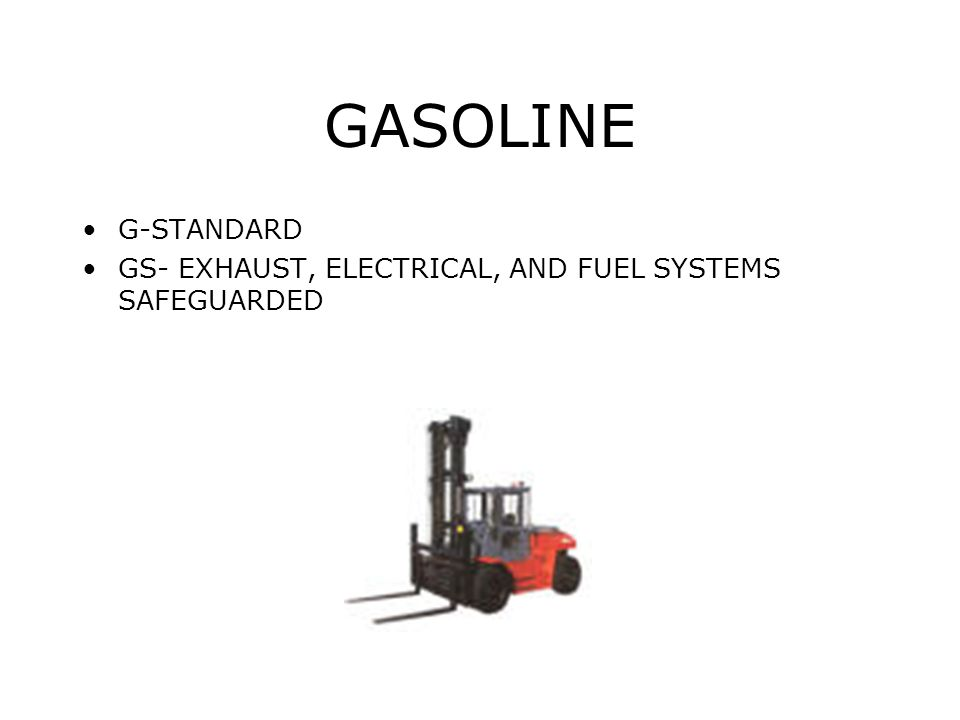 GASOLINE G-STANDARD GS- EXHAUST, ELECTRICAL, AND FUEL SYSTEMS SAFEGUARDED