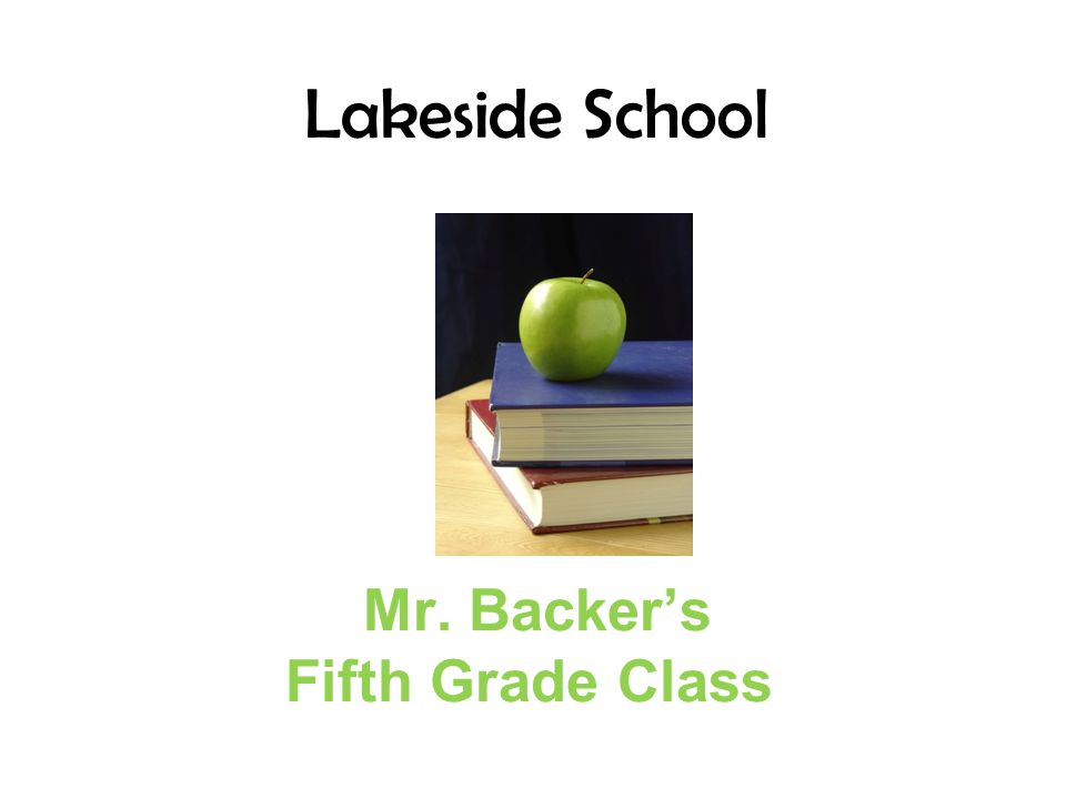 Mr. Backer's Fifth Grade Class Lakeside School