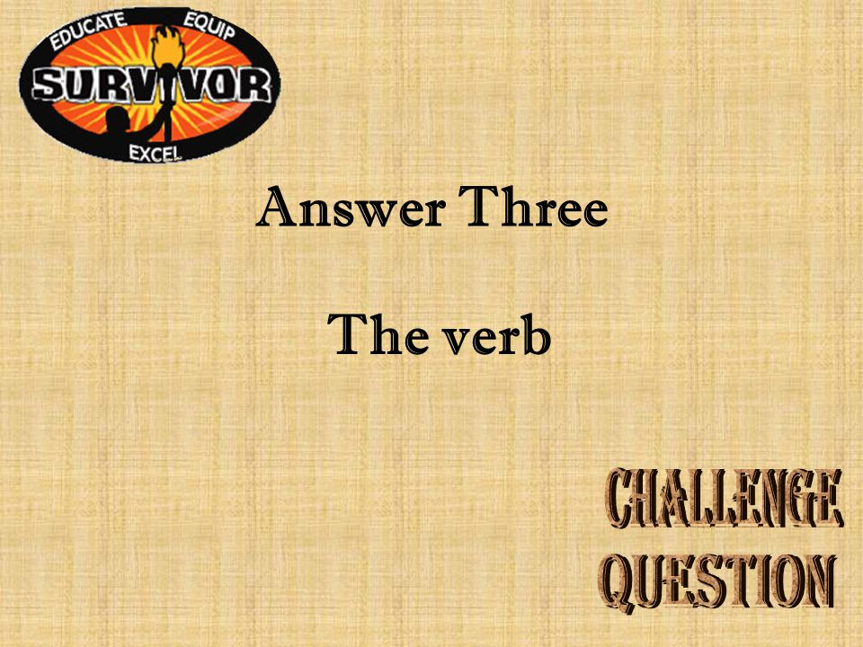 Question Three What is the action of the sentence called?