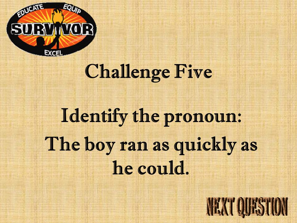 Answer Five A pronoun