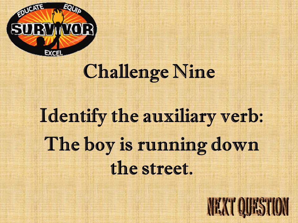 Answer Nine An auxiliary verb