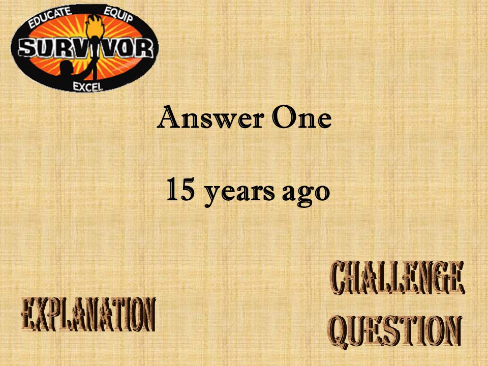 Answer One 15 years ago