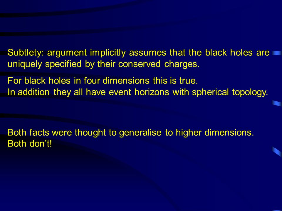 Subtlety: argument implicitly assumes that the black holes are uniquely specified by their conserved charges. For black holes in four dimensions this