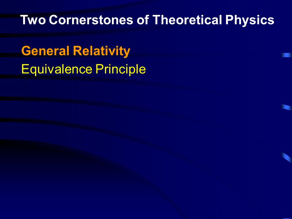 Two Cornerstones of Theoretical Physics General Relativity Equivalence Principle