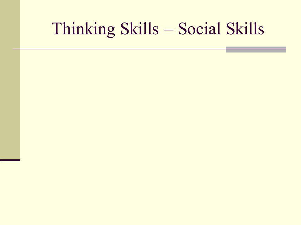 Thinking Skills – Social Skills