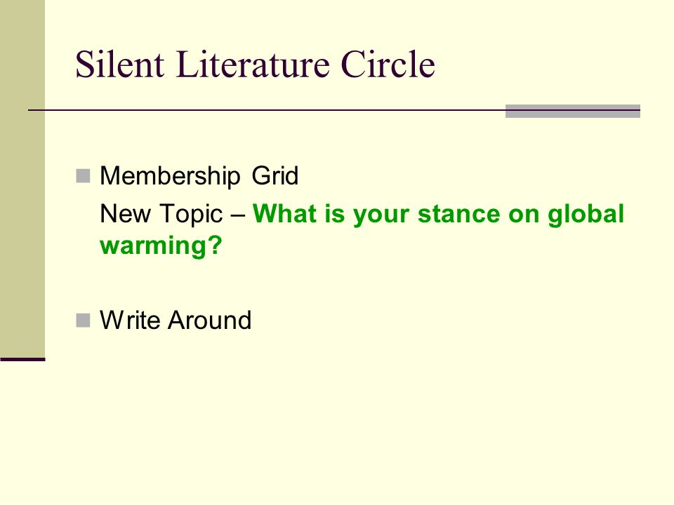 Silent Literature Circle Membership Grid New Topic – What is your stance on global warming? Write Around