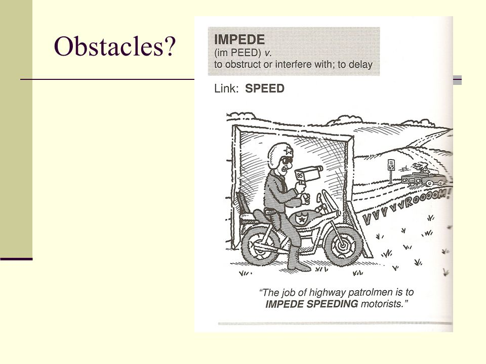 Obstacles?