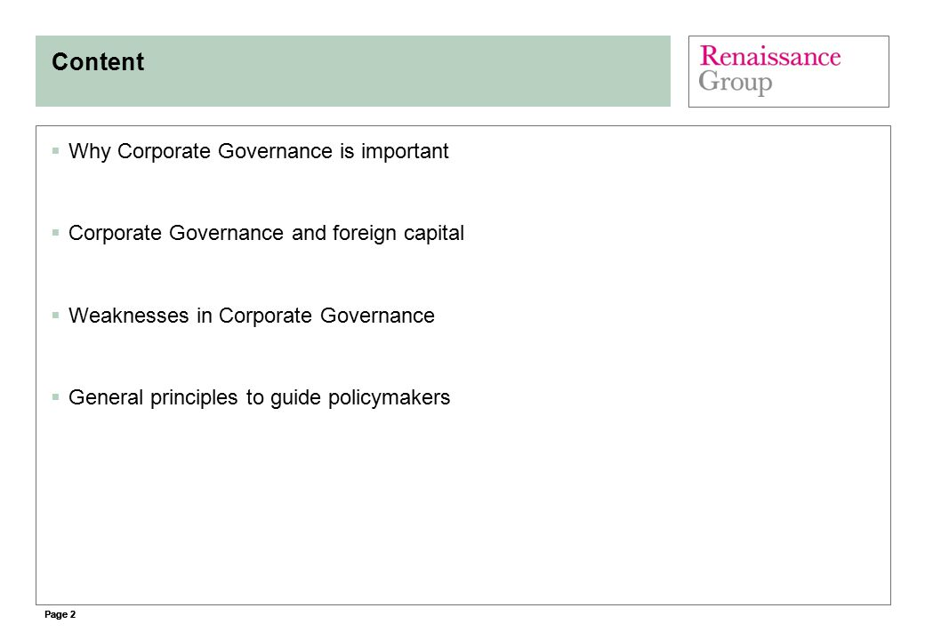 Page 2 Content  Why Corporate Governance is important  Corporate Governance and foreign capital  Weaknesses in Corporate Governance  General princ