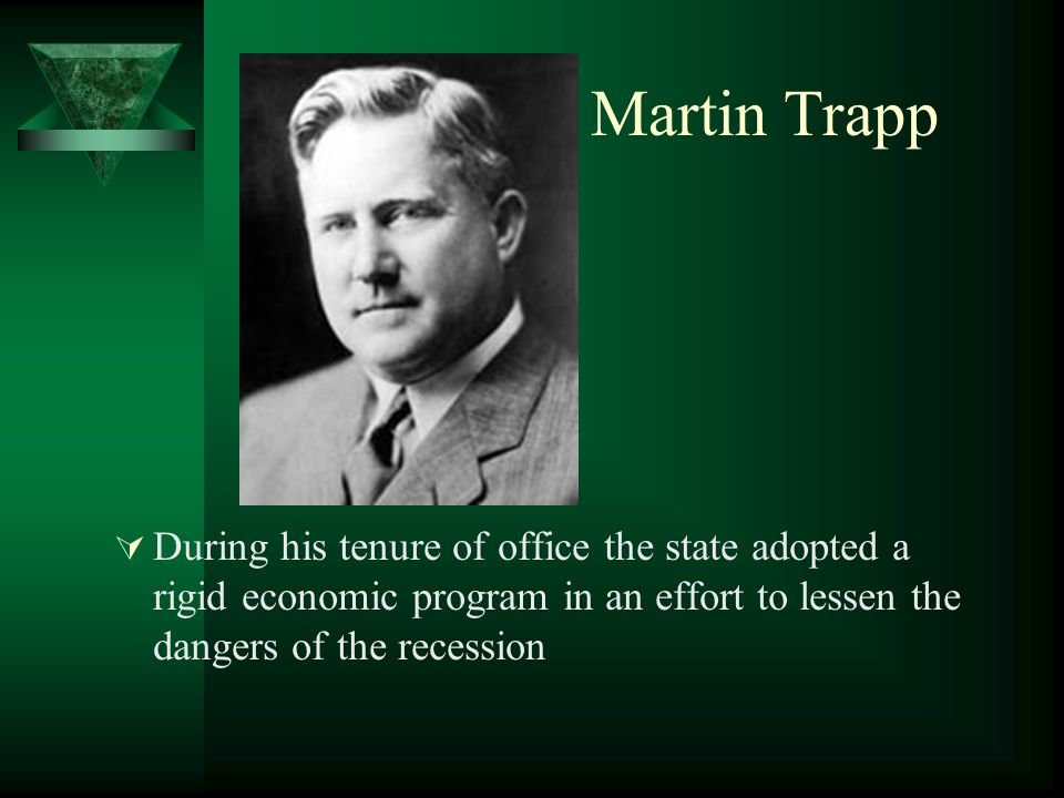 Martin Trapp  During his tenure of office the state adopted a rigid economic program in an effort to lessen the dangers of the recession