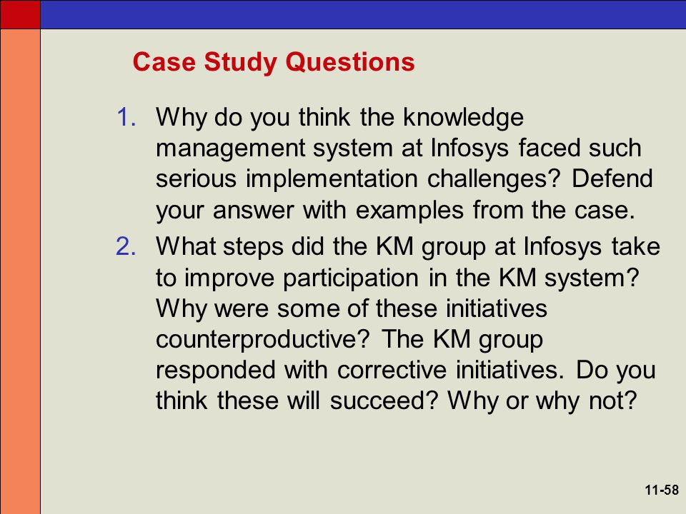 Case Study Questions 3.What change management initiatives should the KM group have initiated at Infosys before attempting to develop and implement knowledge management at the company.