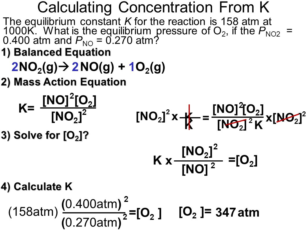 Calculating Concentration From K 2) Mass Action Equation 3) Solve for [O 2 ].