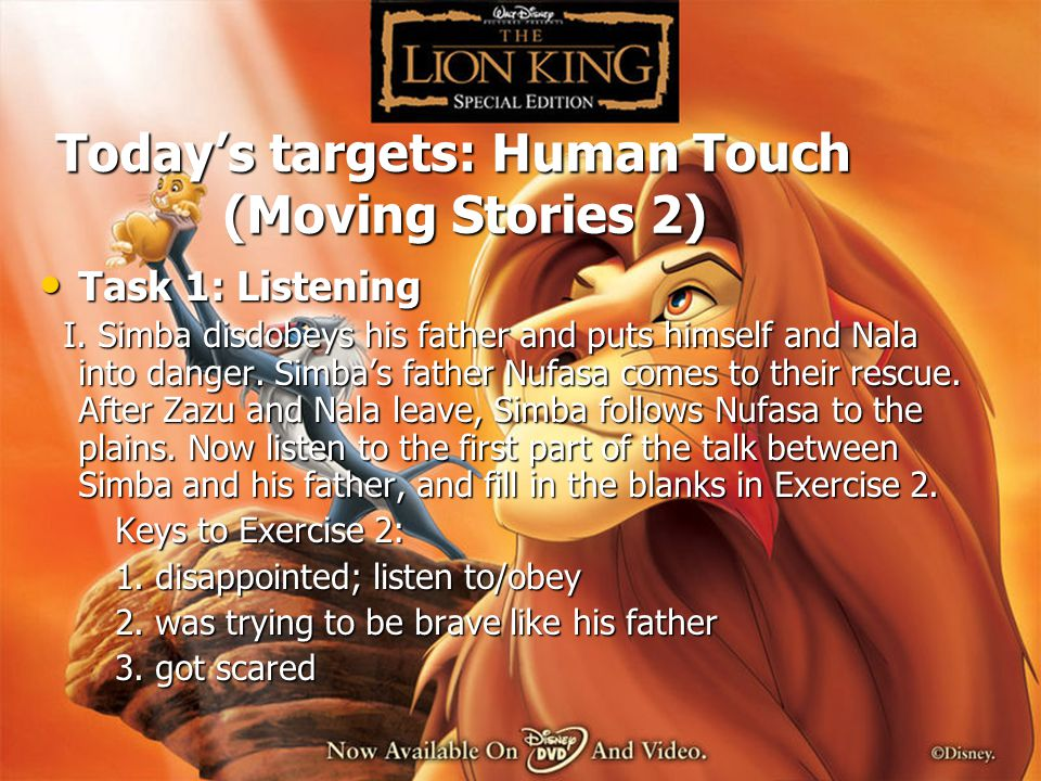 Today's targets: Human Touch (Moving Stories 2) Task 1: Listening Task 1: Listening I.