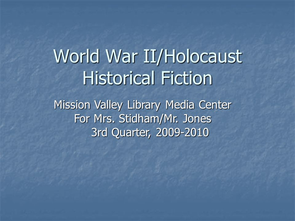 World War II/Holocaust Historical Fiction Mission Valley Library Media Center For Mrs.