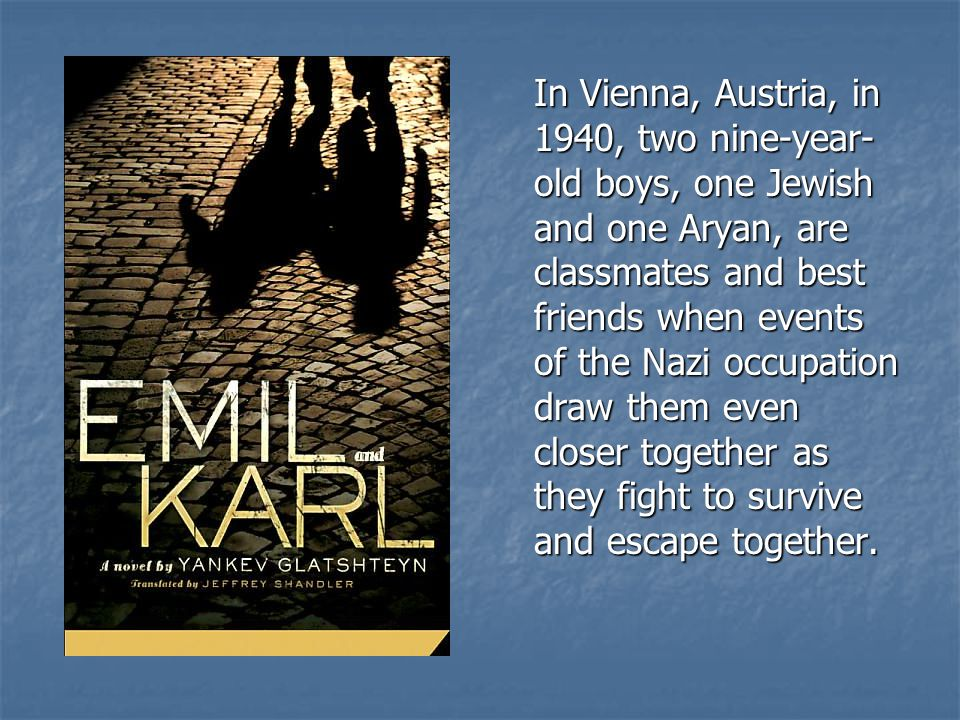 In Vienna, Austria, in 1940, two nine-year- old boys, one Jewish and one Aryan, are classmates and best friends when events of the Nazi occupation draw them even closer together as they fight to survive and escape together.