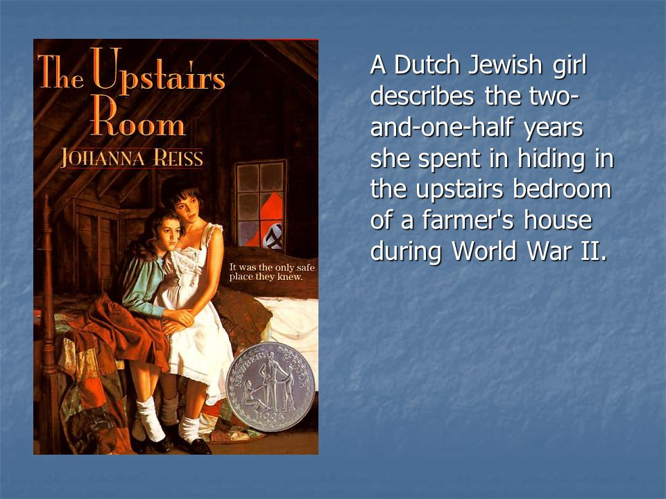 A Dutch Jewish girl describes the two- and-one-half years she spent in hiding in the upstairs bedroom of a farmer's house during World War II.
