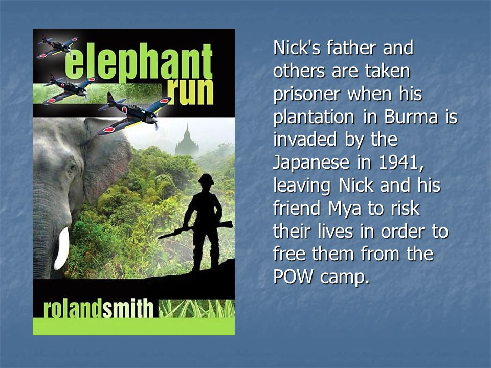 Nick s father and others are taken prisoner when his plantation in Burma is invaded by the Japanese in 1941, leaving Nick and his friend Mya to risk their lives in order to free them from the POW camp.
