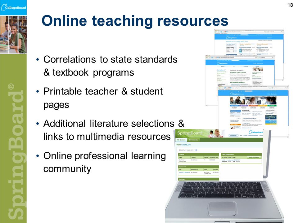 18 Online teaching resources Correlations to state standards & textbook programs Printable teacher & student pages Additional literature selections & links to multimedia resources Online professional learning community