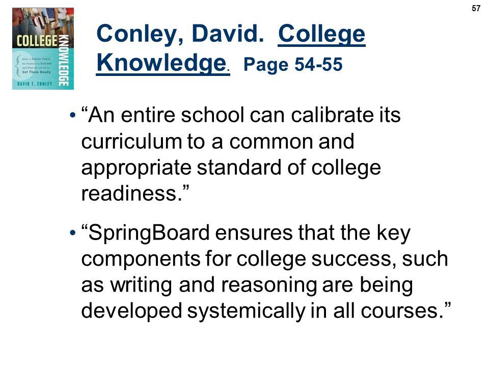 57 Conley, David. College Knowledge.