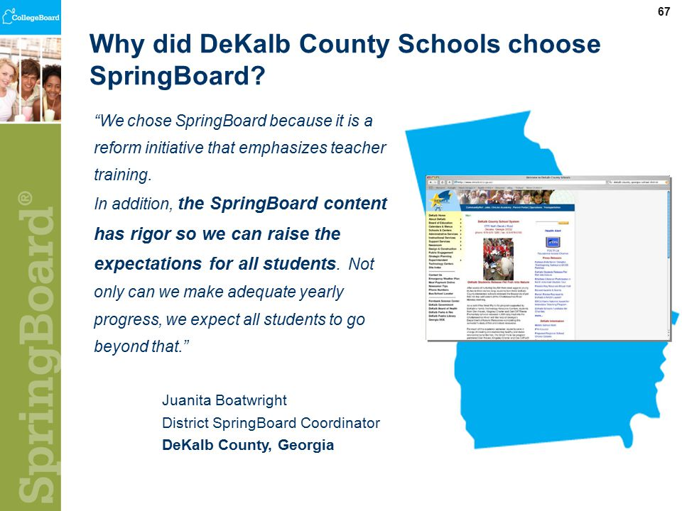 67 We chose SpringBoard because it is a reform initiative that emphasizes teacher training.