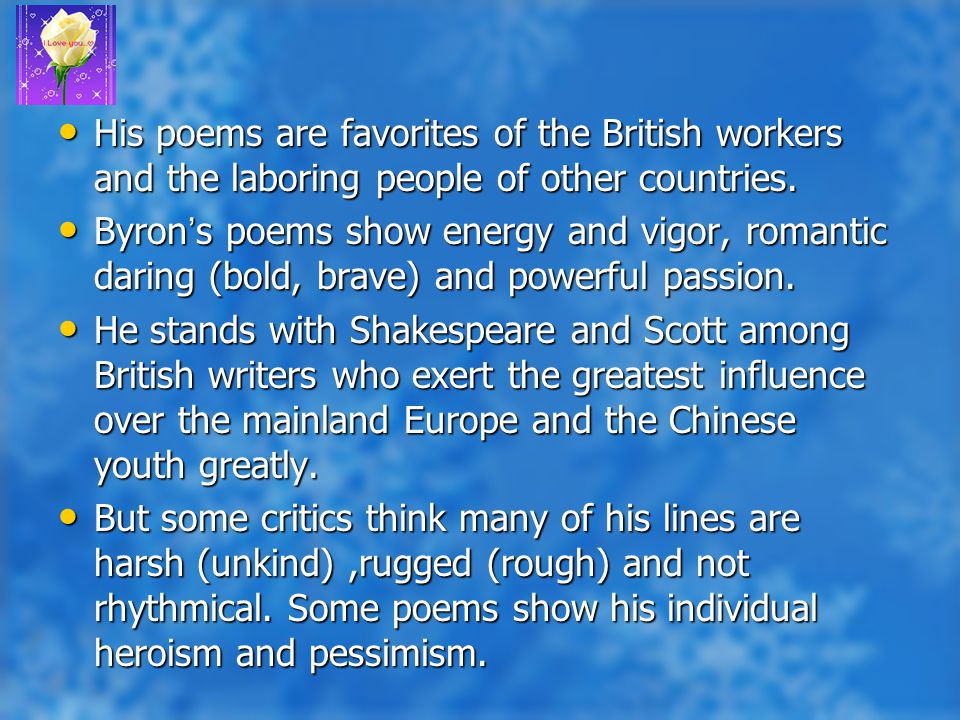 His poems are favorites of the British workers and the laboring people of other countries.