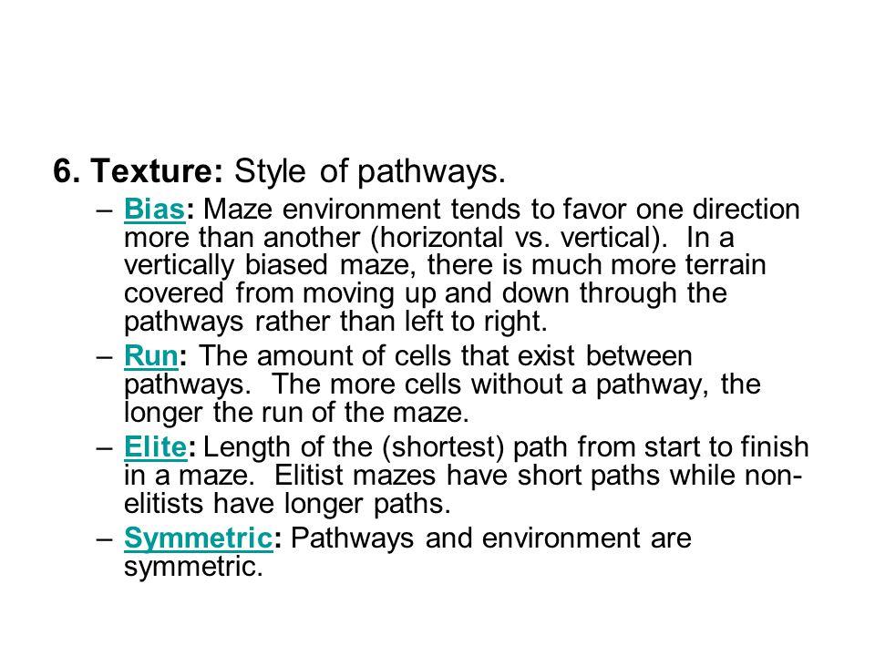 6. Texture: Style of pathways.