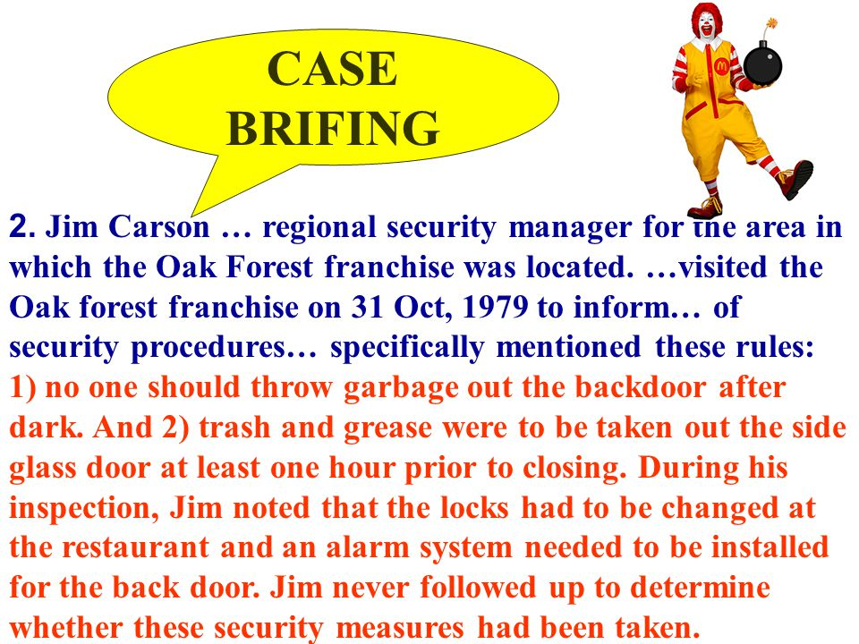 19 2. Jim Carson … regional security manager for the area in which the Oak Forest franchise was located. …visited the Oak forest franchise on 31 Oct,