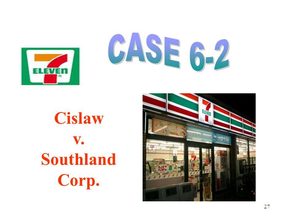 27 Cislaw v. Southland Corp.