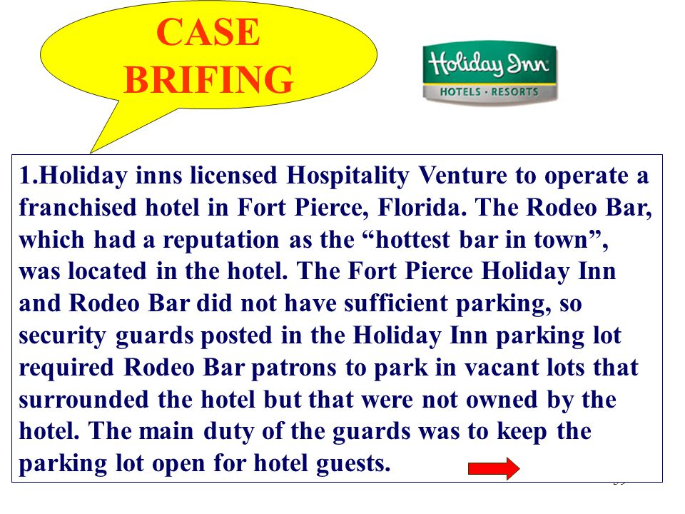 """39 1.Holiday inns licensed Hospitality Venture to operate a franchised hotel in Fort Pierce, Florida. The Rodeo Bar, which had a reputation as the """"ho"""