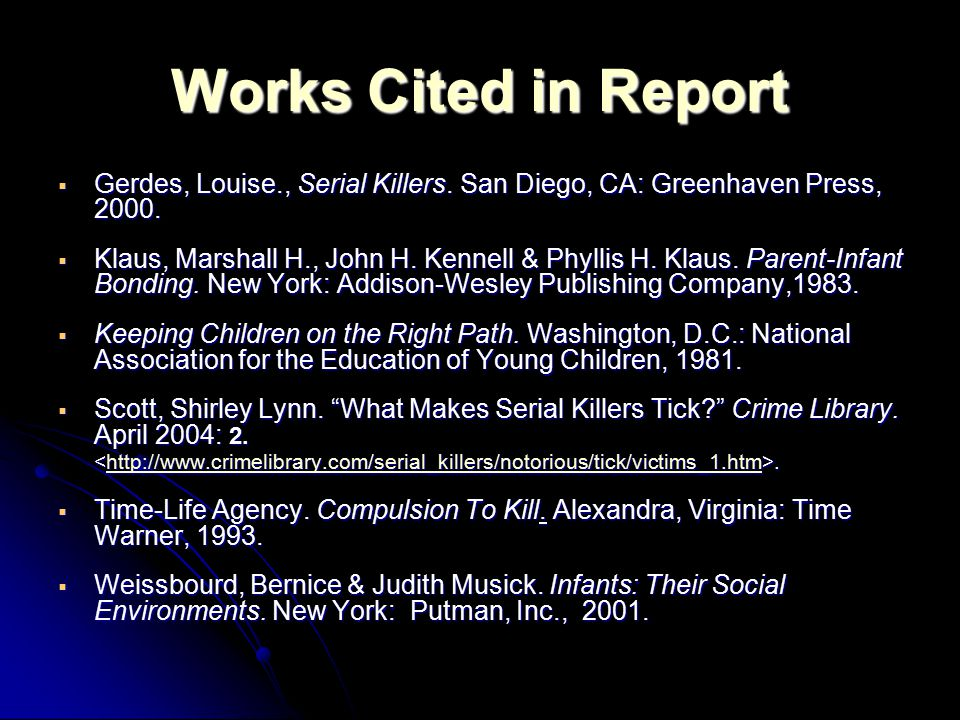 Works Cited in Report  Gerdes, Louise., Serial Killers.
