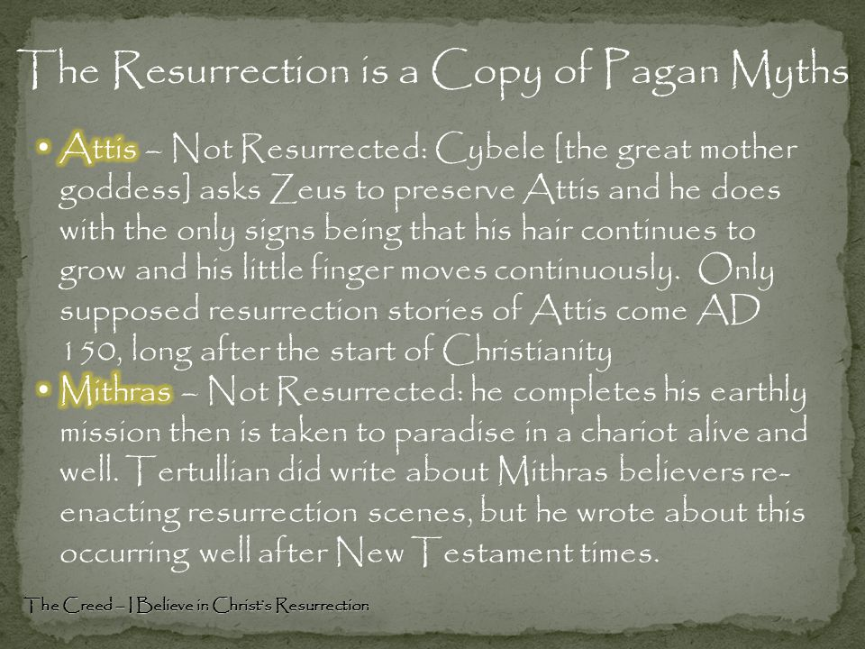The Resurrection is a Copy of Pagan Myths The Creed – I Believe in Christ's Resurrection