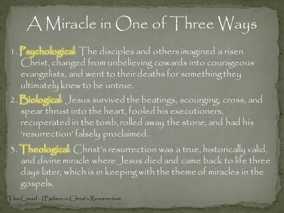 A Miracle in One of Three Ways The Creed – I Believe in Christ's Resurrection