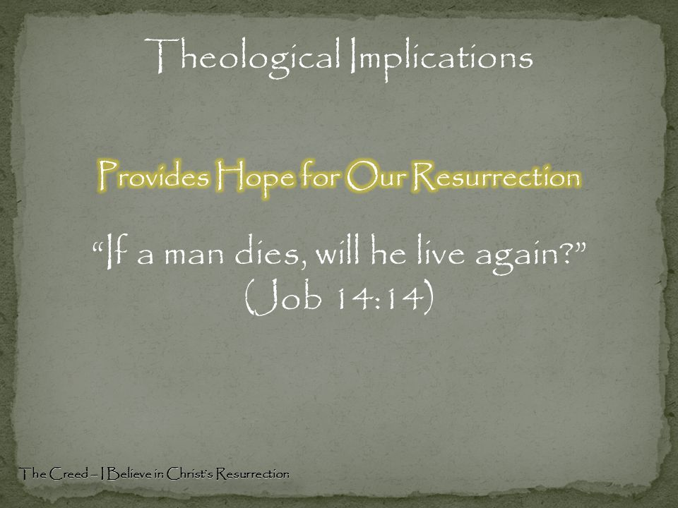 Theological Implications The Creed – I Believe in Christ's Resurrection