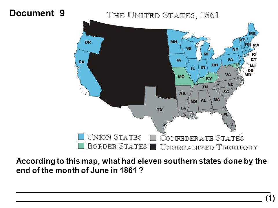 Document 9 According to this map, what had eleven southern states done by the end of the month of June in 1861 ? _____________________________________