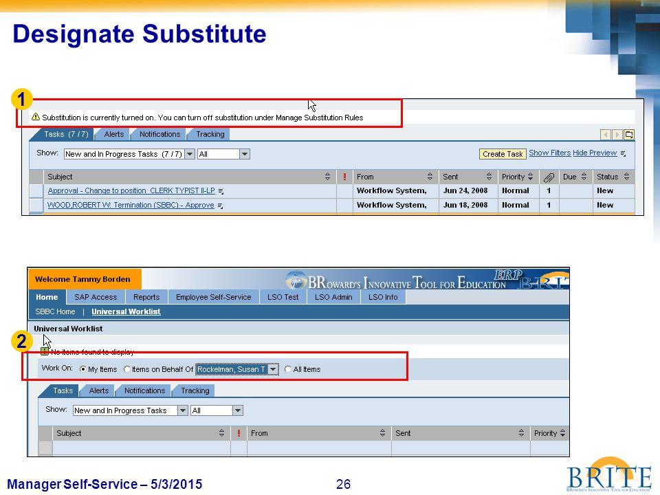 26Manager Self-Service – 5/3/2015 1 2 Designate Substitute