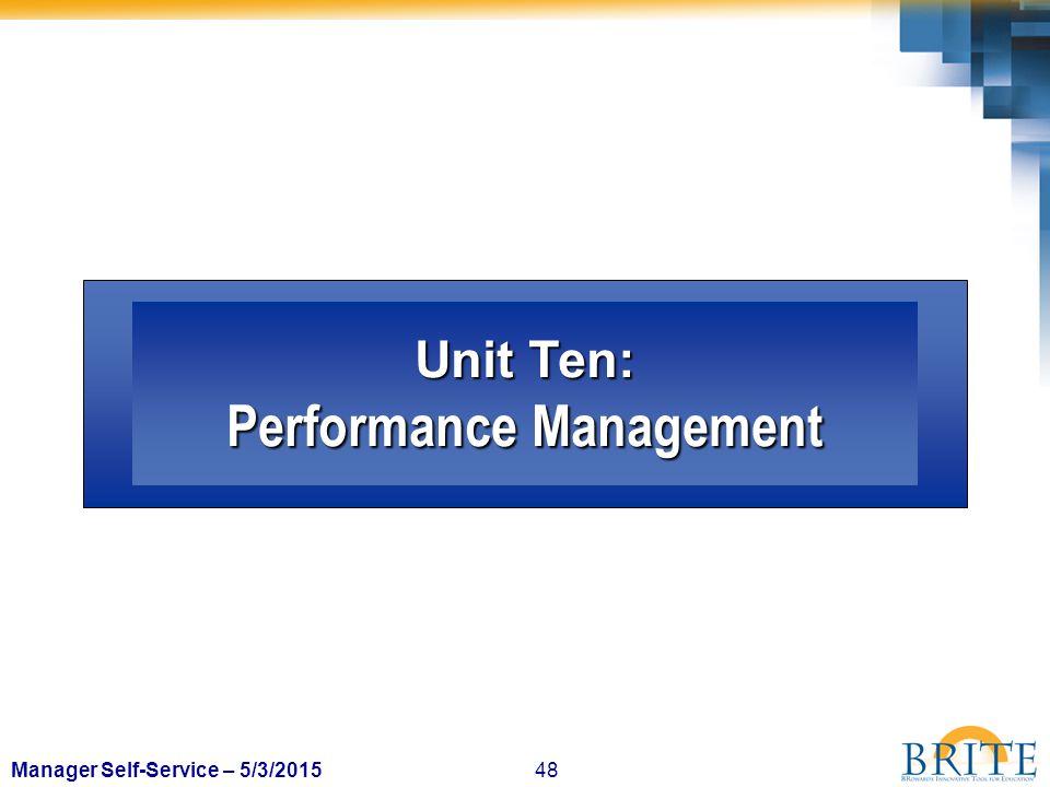 48Manager Self-Service – 5/3/2015 Unit Ten: Performance Management