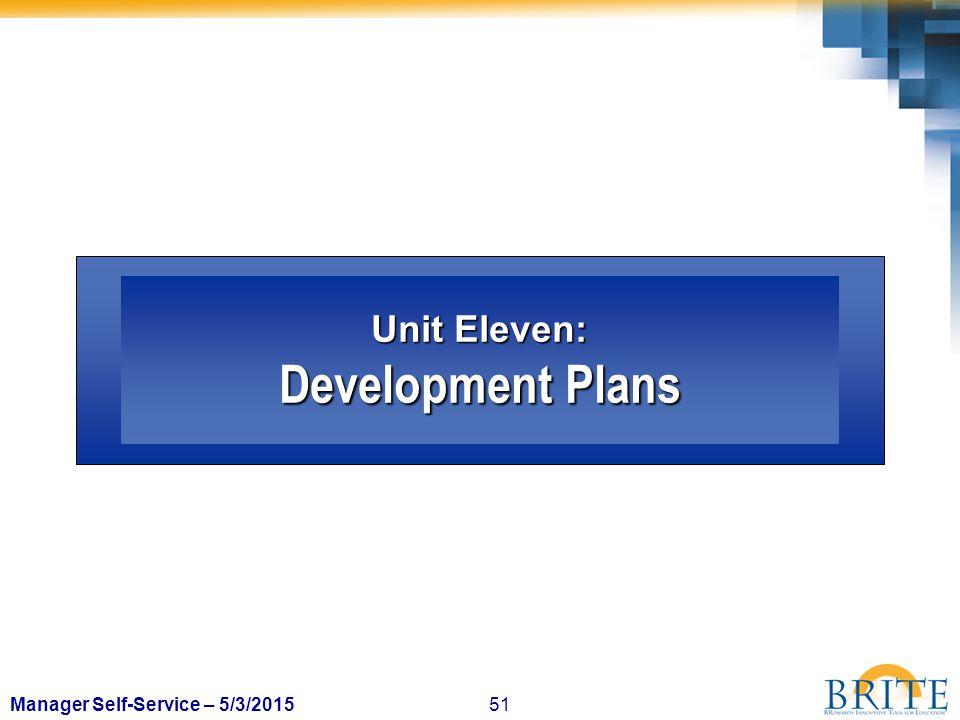 51Manager Self-Service – 5/3/2015 Unit Eleven: Development Plans