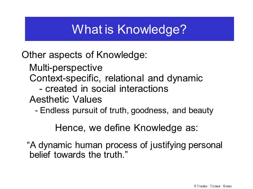 © Nonaka ・ Toyama ・ Konno What is Knowledge.