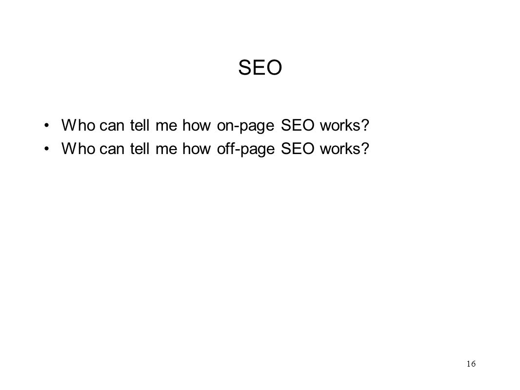 SEO Who can tell me how on-page SEO works Who can tell me how off-page SEO works 16