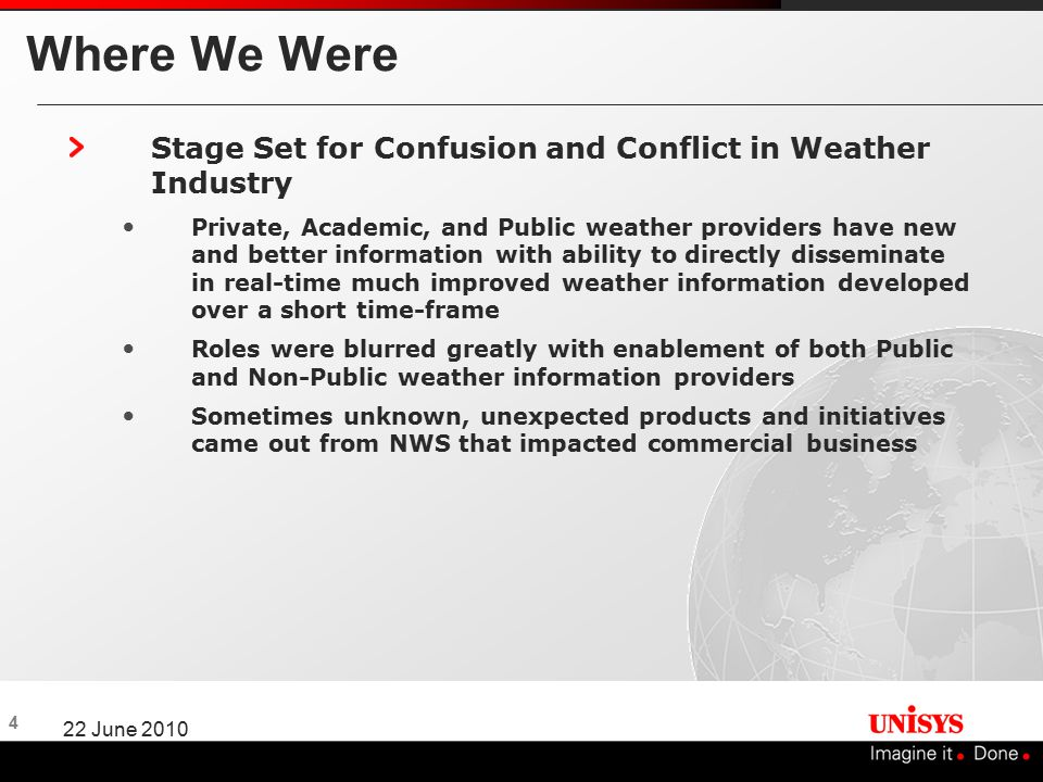 4 22 June 2010 Where We Were Stage Set for Confusion and Conflict in Weather Industry Private, Academic, and Public weather providers have new and bet