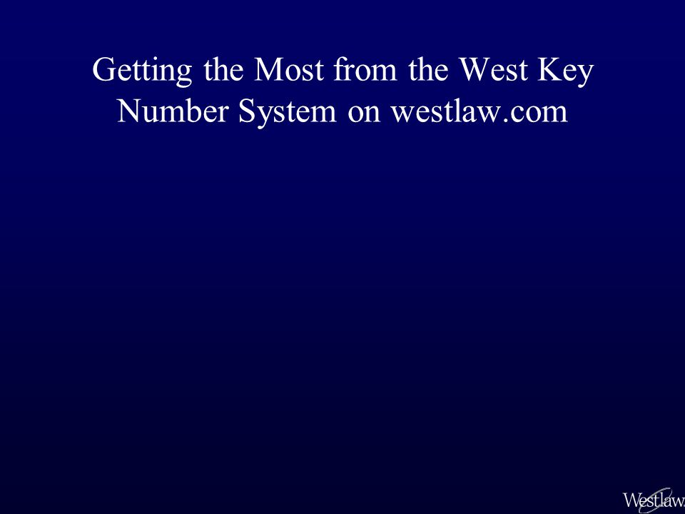 Getting the Most from the West Key Number System on westlaw.com